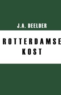 Jules Deelder Rotterdamse Kost