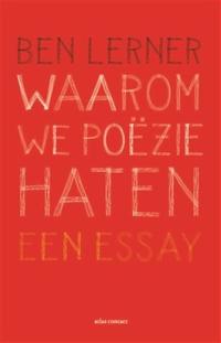 Waarom we poëzie haten Ben Lerner