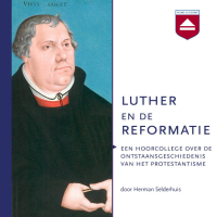 Hoorcollege Herman Selderhuis Luther
