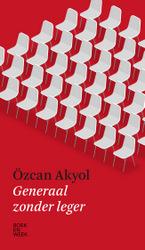 Generaal zonder leger. Ozcan Akyol