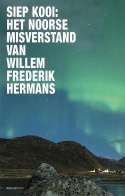 Het Noorse misverstand van Willem Frederik Hermans (2021) Siep Kooi